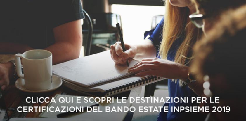 Destinazioni per certificazioni linguistiche Bando Estate INPSieme 2019